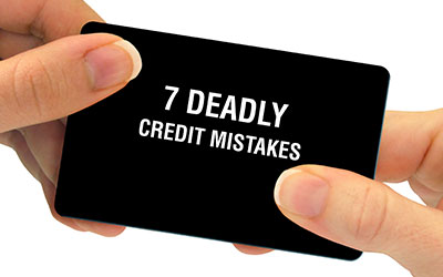 credit management manager, The 7 Deadly Credit Mistakes